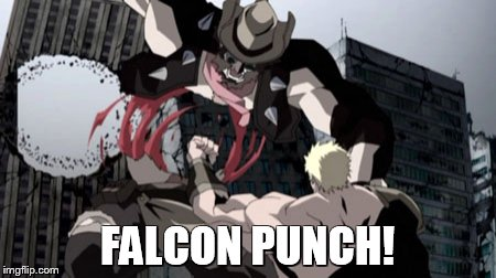 Falcon Punch! |  FALCON PUNCH! | image tagged in falcon punch,fist of the north star | made w/ Imgflip meme maker