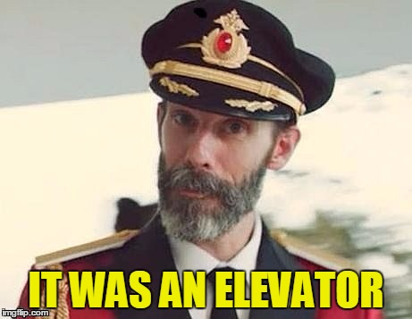 Captain Obvious | IT WAS AN ELEVATOR | image tagged in captain obvious | made w/ Imgflip meme maker
