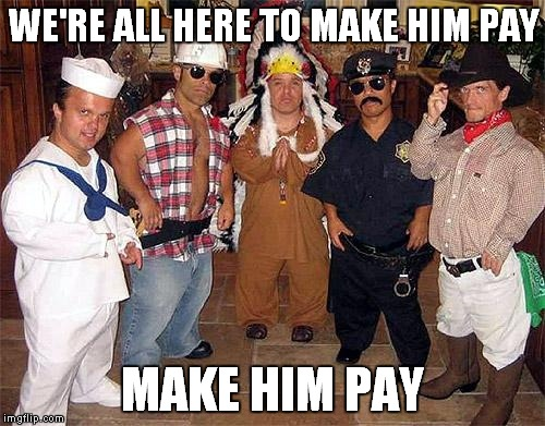 WE'RE ALL HERE TO MAKE HIM PAY MAKE HIM PAY | made w/ Imgflip meme maker