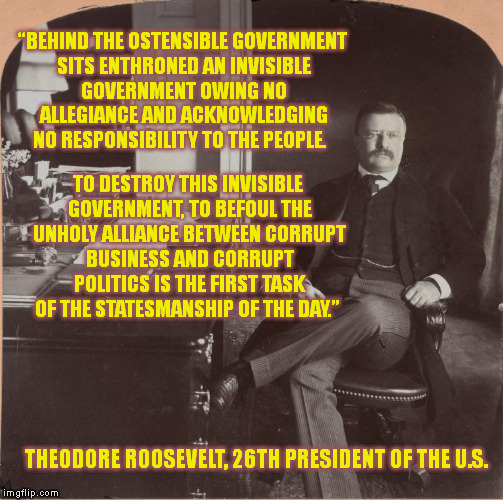 "The Wisdom of Past Presidents (3) | ""BEHIND THE OSTENSIBLE GOVERNMENT SITS ENTHRONED AN INVISIBLE GOVERNMENT OWING NO ALLEGIANCE AND ACKNOWLEDGING NO RESPONSIBILITY TO THE PEOP 