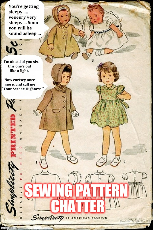 Vintage Sewing Pattern Attitude | SEWING PATTERN CHATTER | image tagged in funny stuff | made w/ Imgflip meme maker
