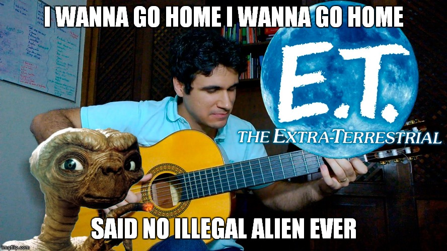 I WANNA GO HOME I WANNA GO HOME SAID NO ILLEGAL ALIEN EVER | made w/ Imgflip meme maker