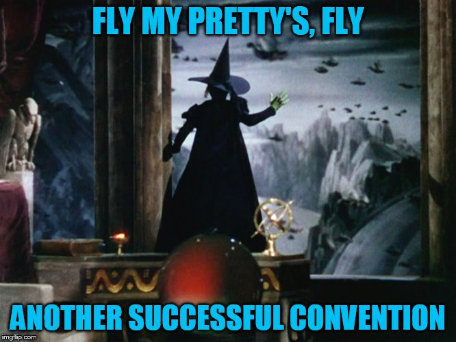 FLY MY PRETTY'S, FLY ANOTHER SUCCESSFUL CONVENTION | made w/ Imgflip meme maker