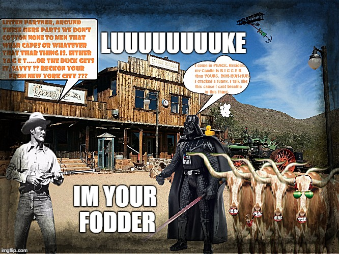 Ole Darthy tryed a prank phone call using a FAN to disguise his voice....Dummy. | LUUUUUUUUKE IM YOUR FODDER | image tagged in cowboys,darth vader,westerns,darth vader luke skywalker,gritty cowboy | made w/ Imgflip meme maker