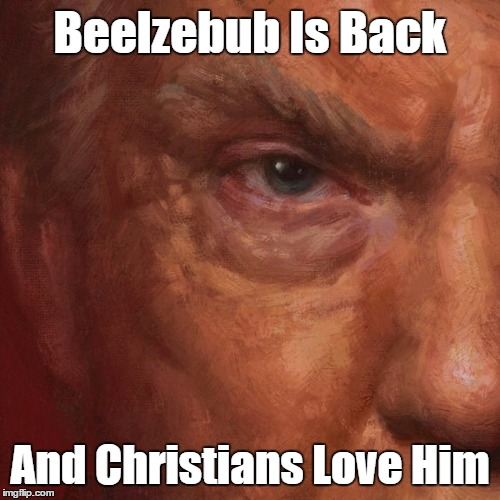 Beelzebub Is Back And Christians Love Him | made w/ Imgflip meme maker