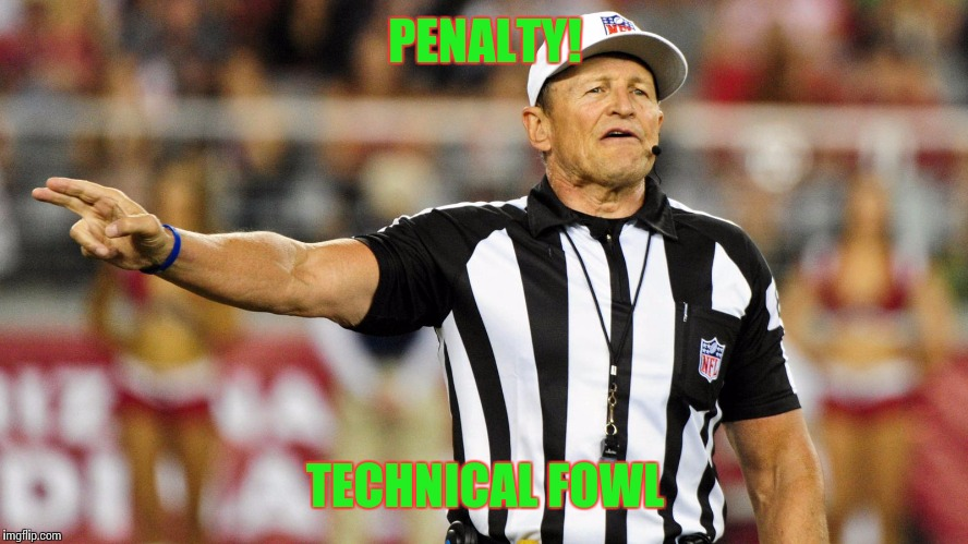 PENALTY! TECHNICAL FOWL | made w/ Imgflip meme maker