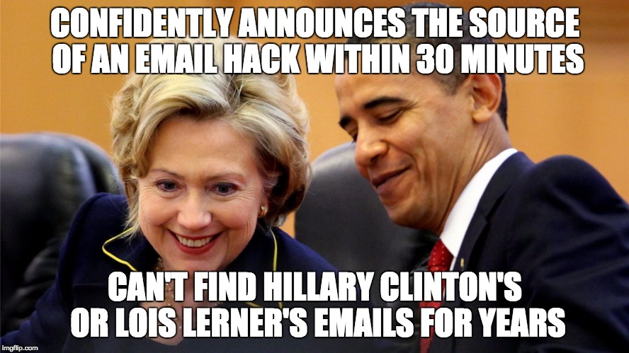 They really do think the American people are idiots. | CONFIDENTLY ANNOUNCES THE SOURCE OF AN EMAIL HACK WITHIN 30 MINUTES CAN'T FIND HILLARY CLINTON'S OR LOIS LERNER'S EMAILS FOR YEARS | image tagged in obama and hillary laughing,hillary emails,email scandal,hillary clinton lying democrat liberal,politics | made w/ Imgflip meme maker