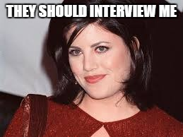 THEY SHOULD INTERVIEW ME | made w/ Imgflip meme maker