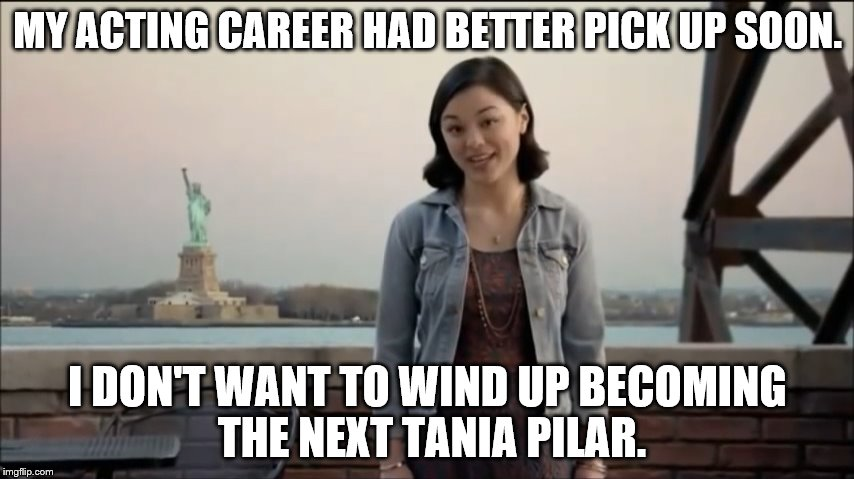 If this actress is only going to be known for this commercial, her career is in trouble. | MY ACTING CAREER HAD BETTER PICK UP SOON. I DON'T WANT TO WIND UP BECOMING THE NEXT TANIA PILAR. | image tagged in cute girl,rotten tv commercial,named your car brad | made w/ Imgflip meme maker