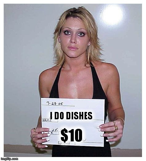 I DO DISHES $10 | made w/ Imgflip meme maker