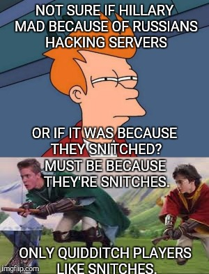 HILLARY MAD BECAUSE OF RUSSIANS HACKING SERVERS ONLY QUIDDITCH PLAYERS ...