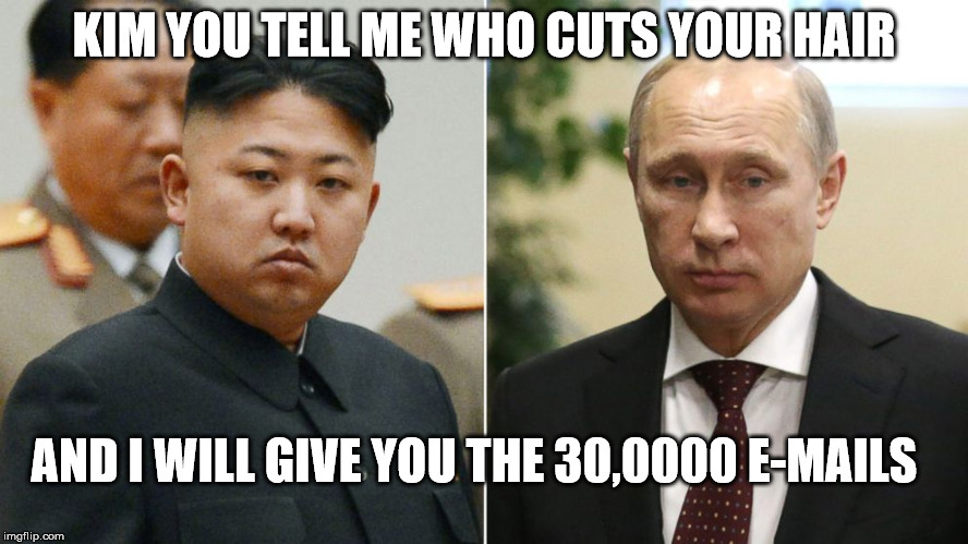 KIM YOU TELL ME WHO CUTS YOUR HAIR AND I WILL GIVE YOU THE 30,0000 E-MAILS | made w/ Imgflip meme maker