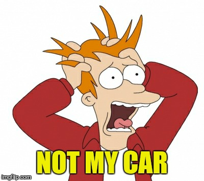 NOT MY CAR | made w/ Imgflip meme maker