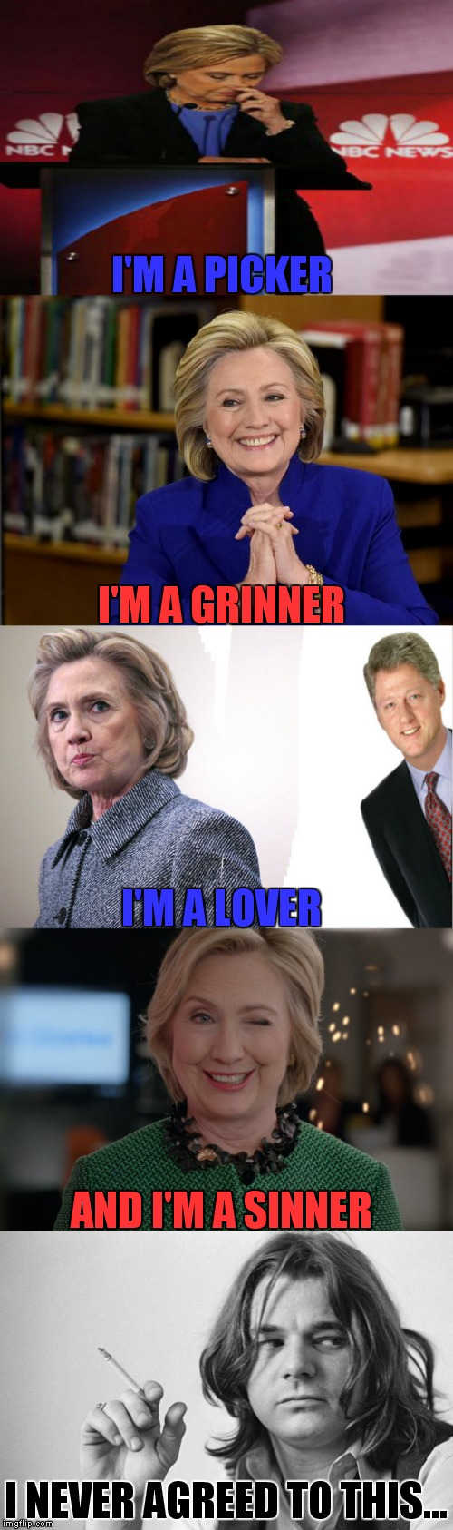 Poor Steve Miller :( | I'M A PICKER I NEVER AGREED TO THIS... I'M A GRINNER AND I'M A SINNER I'M A LOVER | image tagged in hillary clinton,stealing,steve miller band | made w/ Imgflip meme maker