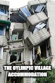 track and field starts early in the village when you run for your life  | THE OYLIMPIC VILLAGE ACCOMMODATION | image tagged in memes,olympics,rio,zieka | made w/ Imgflip meme maker