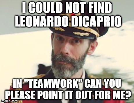 "I COULD NOT FIND LEONARDO DICAPRIO IN ""TEAMWORK"" CAN YOU PLEASE POINT IT OUT FOR ME? 