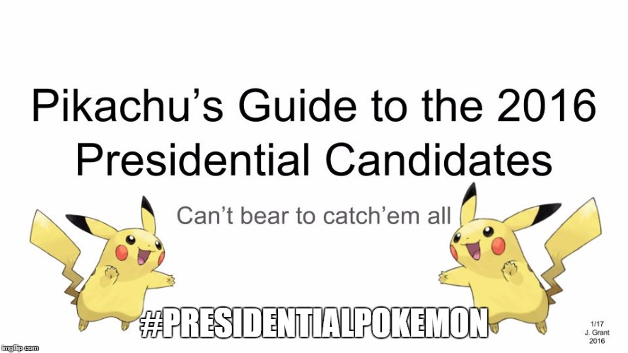 #PRESIDENTIALPOKEMON | image tagged in pikachu's politics | made w/ Imgflip meme maker