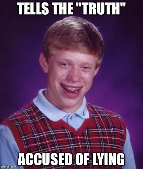 "Bad Luck Brian Meme | TELLS THE ""TRUTH"" ACCUSED OF LYING 