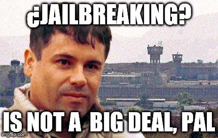 18arf3 chapo imgflip,Jailbreak Meme