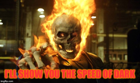 I'LL SHOW YOU THE SPEED OF DARK | made w/ Imgflip meme maker