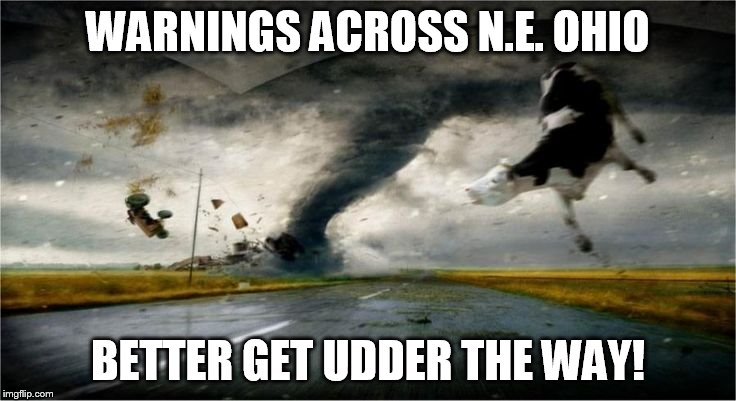 WARNINGS ACROSS N.E. OHIO BETTER GET UDDER THE WAY! | made w/ Imgflip meme maker