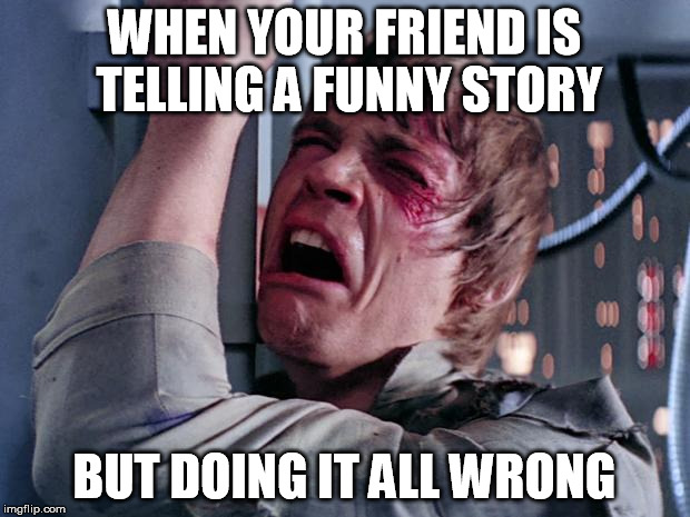 Funny Miss You Friend Meme : Aaaahhh just let me tell it you re missing a lot of funny