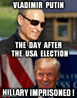 18cpx2 putin trump relations imgflip,Day After Election Meme