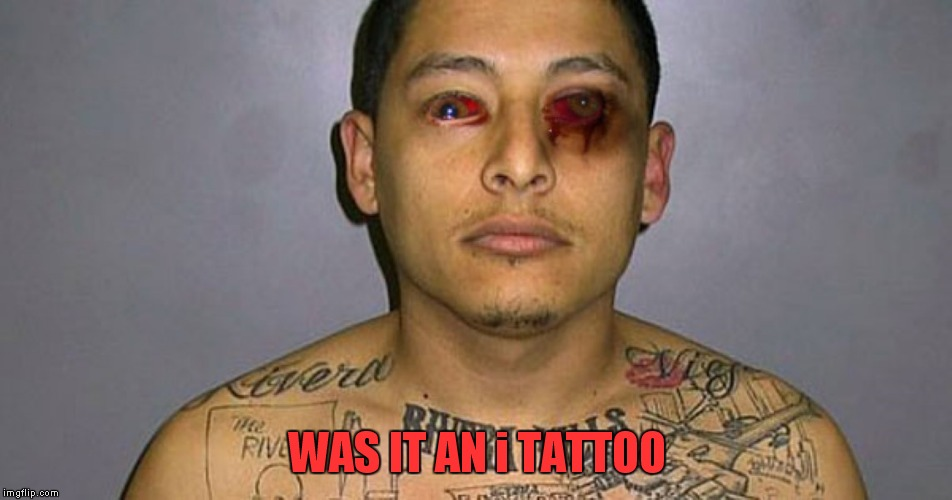 WAS IT AN i TATTOO | made w/ Imgflip meme maker