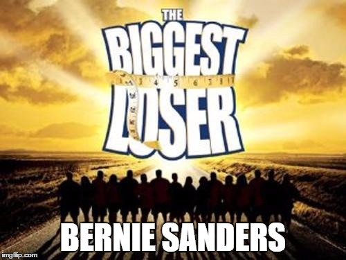 Now Hillary is throwing her weight around! | BERNIE SANDERS | image tagged in biggest loser | made w/ Imgflip meme maker
