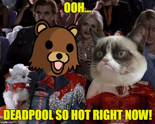 Mugatu So Hot Right Now Meme | OOH... DEADPOOL SO HOT RIGHT NOW! | image tagged in memes,mugatu so hot right now | made w/ Imgflip meme maker