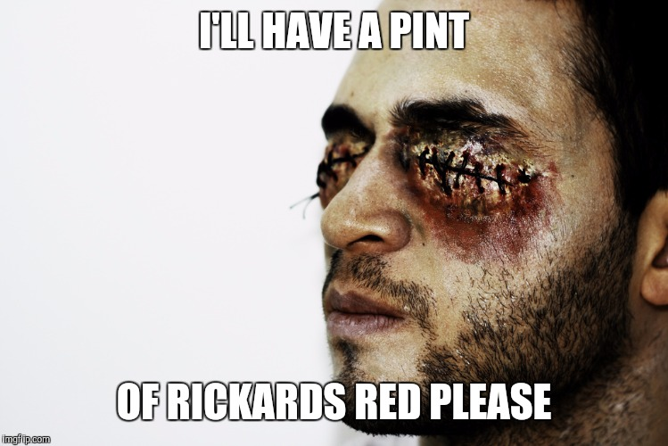 I'LL HAVE A PINT OF RICKARDS RED PLEASE | made w/ Imgflip meme maker