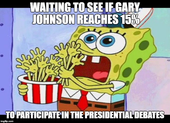 Anxious Johnson Supporters | WAITING TO SEE IF GARY JOHNSON REACHES 15% TO PARTICIPATE IN THE PRESIDENTIAL DEBATES | image tagged in spongebob anxious eating hands,libertarians,politics,gary johnson,spongebob,memes | made w/ Imgflip meme maker