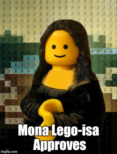 Mona Lego-isa Approves | made w/ Imgflip meme maker