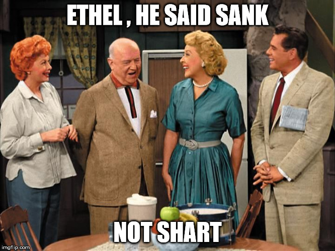 ETHEL , HE SAID SANK NOT SHART | made w/ Imgflip meme maker