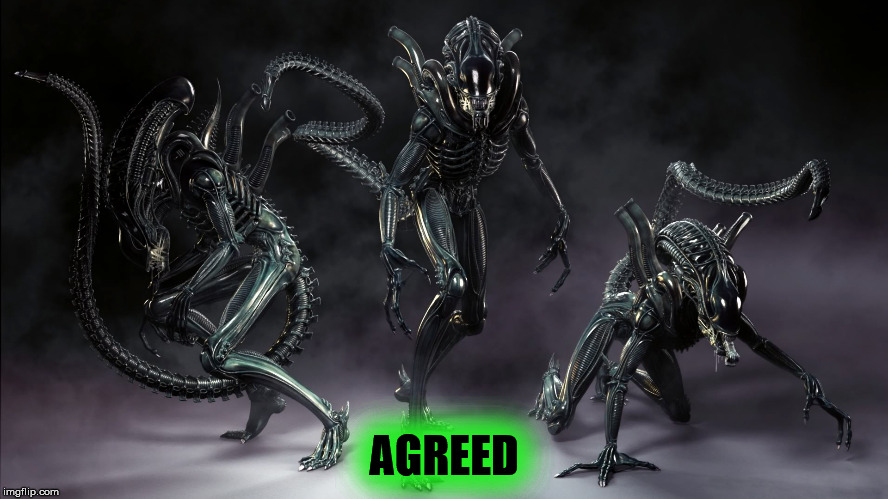 AGREED | image tagged in three aliens walk into a bar | made w/ Imgflip meme maker