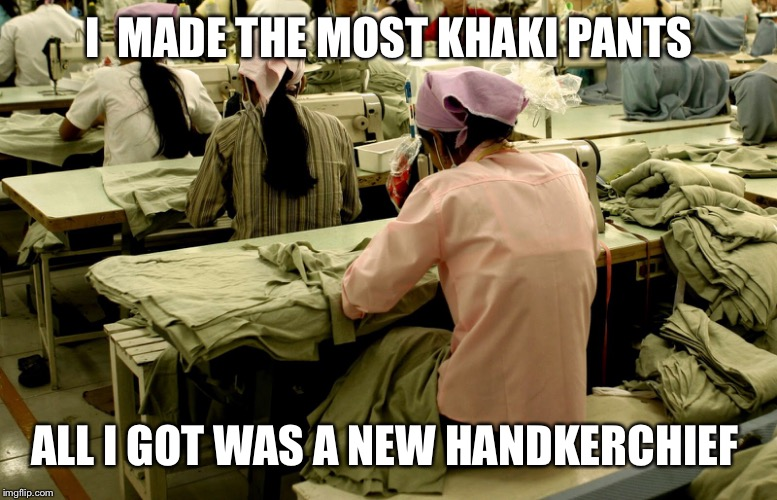 I  MADE THE MOST KHAKI PANTS ALL I GOT WAS A NEW HANDKERCHIEF | made w/ Imgflip meme maker