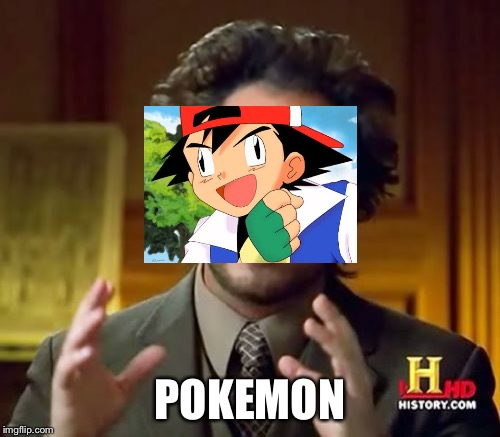 Ancient Aliens Meme | POKEMON | image tagged in memes,ancient aliens | made w/ Imgflip meme maker