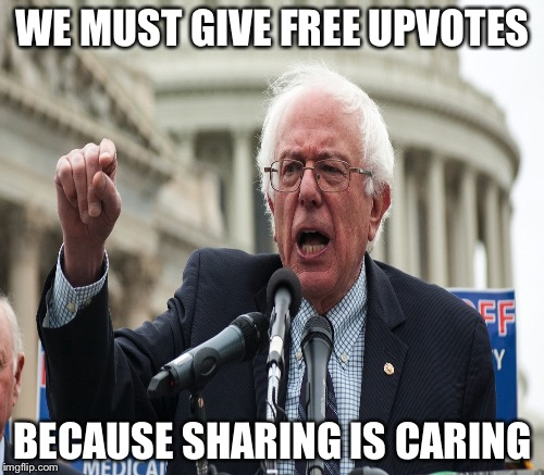 WE MUST GIVE FREE UPVOTES BECAUSE SHARING IS CARING | made w/ Imgflip meme maker