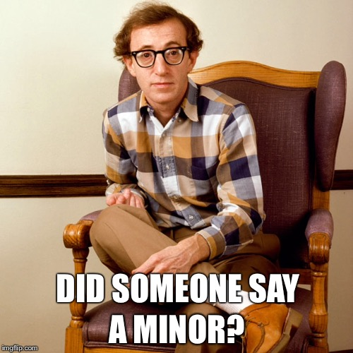 DID SOMEONE SAY A MINOR? | made w/ Imgflip meme maker