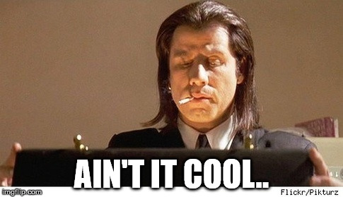 Travolta | AIN'T IT COOL.. | image tagged in travolta | made w/ Imgflip meme maker