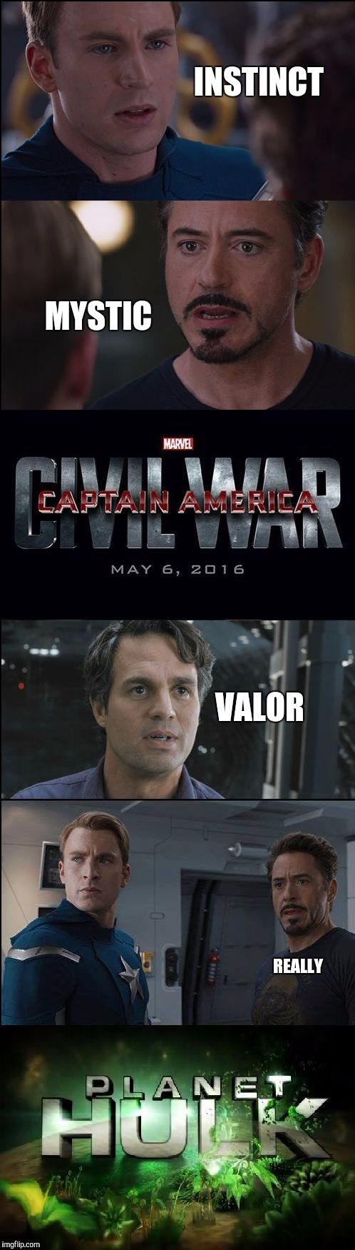 I myself am with Bruce Banner over here. Team Valor! :D | INSTINCT MYSTIC VALOR REALLY | image tagged in civil war/planet hulk,memes,pokemon go,team valor,team mystic,team instinct | made w/ Imgflip meme maker