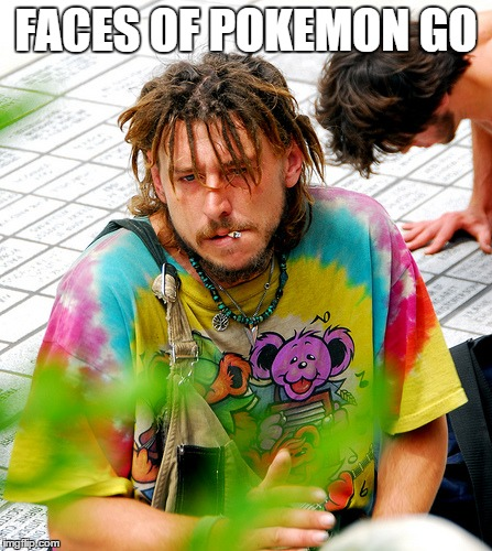 Stoner PhD | FACES OF POKEMON GO | image tagged in memes,stoner phd | made w/ Imgflip meme maker