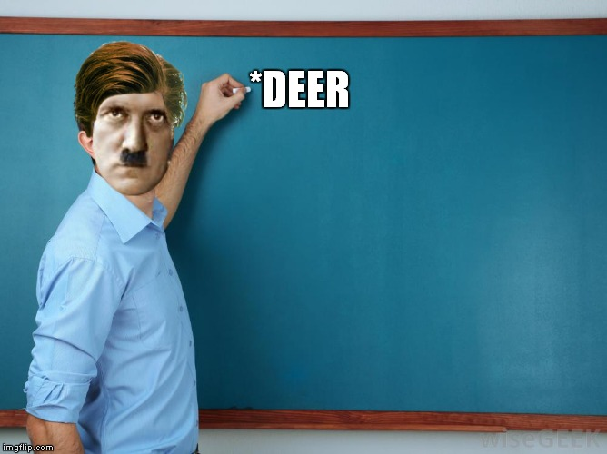*DEER | made w/ Imgflip meme maker