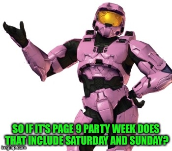 SO IF IT'S PAGE 9 PARTY WEEK DOES THAT INCLUDE SATURDAY AND SUNDAY? | image tagged in donut red versus blue | made w/ Imgflip meme maker