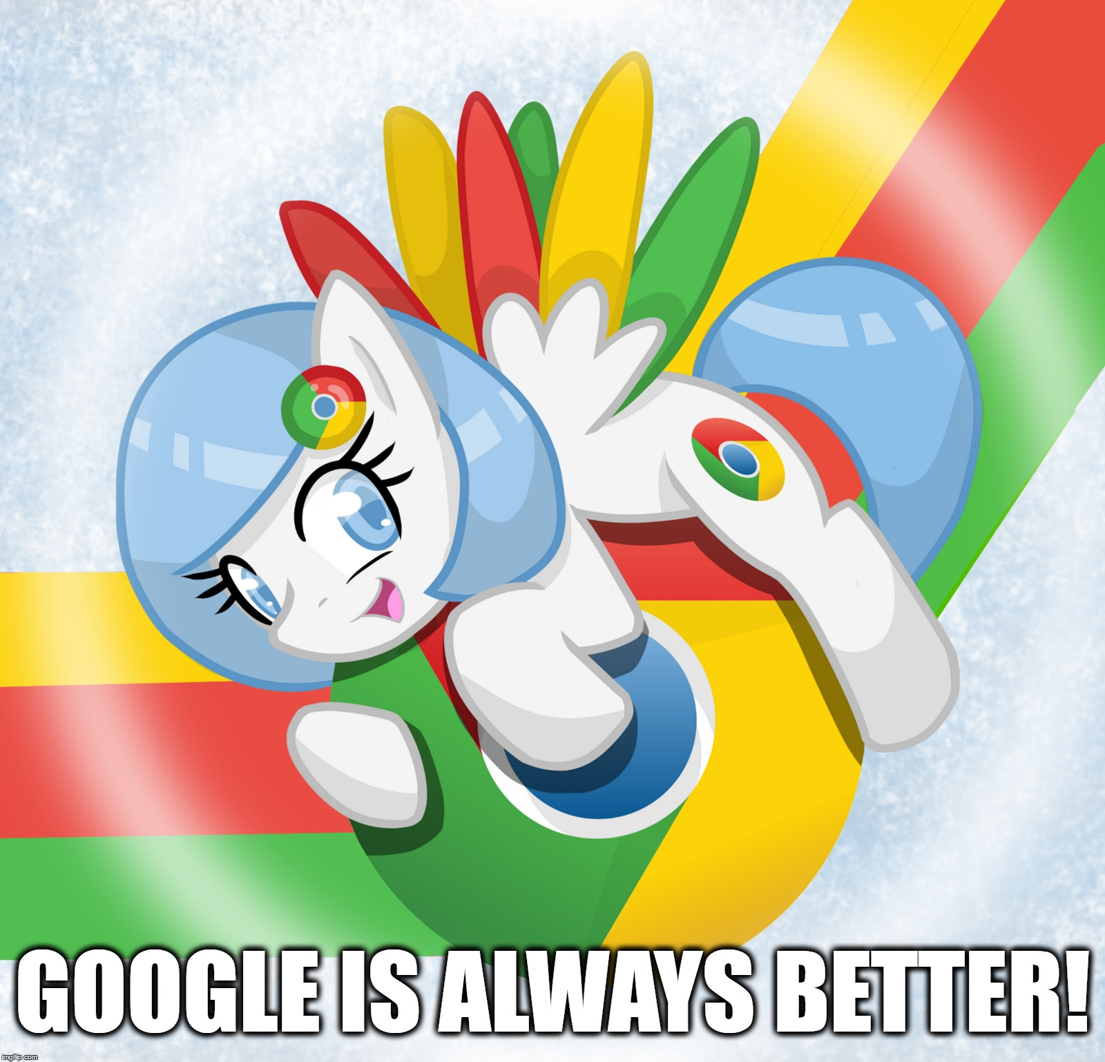 GOOGLE IS ALWAYS BETTER! | made w/ Imgflip meme maker