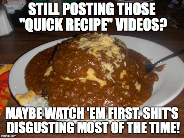 Quick recipes imgflip quick recipes still posting those quick recipe videos maybe watch em forumfinder Images