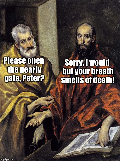Please open the pearly gate, Peter? Sorry, I would but your breath smells of death! | made w/ Imgflip meme maker