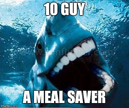 10 GUY A MEAL SAVER | made w/ Imgflip meme maker