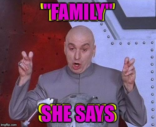 """FAMILY"" SHE SAYS 