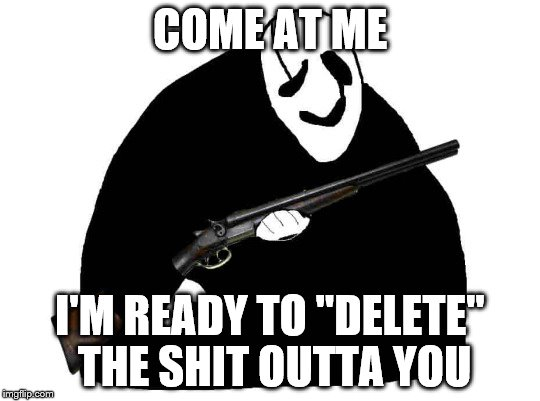 "COME AT ME I'M READY TO ""DELETE"" THE SHIT OUTTA YOU 